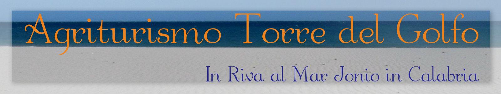 Agriturismo Torre del Golfo al mare in Calabria